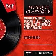 Mozart: Marche turque - Beethoven: Pour Élise - Hummel: Rondo favori (Mono Version)