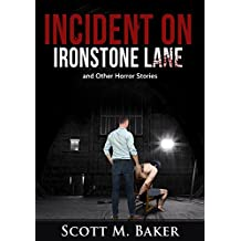 Incident on Ironstone Lane: and Other Horror Stories