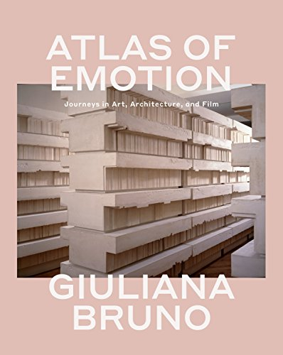 Atlas of Emotion: Journeys in Art, Architecture, and Film di Giuliana Bruno