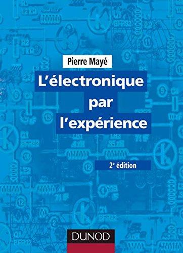 L'électronique par l'expérience - 2ème édition
