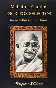 Escritos Selectos Mahatma Gandhi par  Mahatma Gandhi