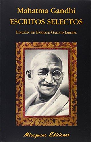 Escritos Selectos Mahatma Gandhi (Libros de los Malos Tiempos)