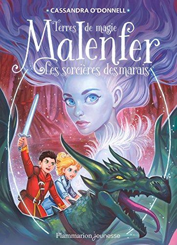 Malenfer - Terres de magie (Tome 4) - Les Sorcières des marais by [O'Donnell, Cassandra, Fleury, Jérémie]
