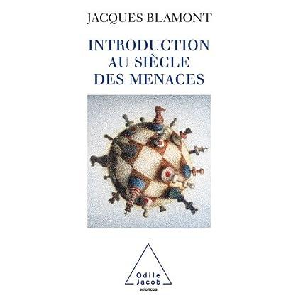 Introduction au siècle des menaces (Sciences)
