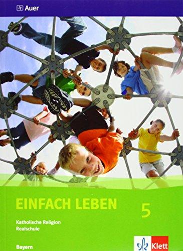 Einfach Leben. Katholische Religion für Realschulen in Bayern/Schülerband 5. Jahrgangsstufe