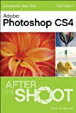 Photoshop CS4 After the Shoot (English Edition)