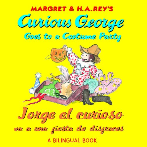 Jorge el curioso va a una fiesta de disfraces/Curious George Goes to a Costume Party (Bilingual edition) (Spanish Edition)