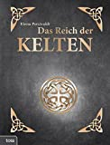 Das Reich der Kelten - Elena Percivaldi