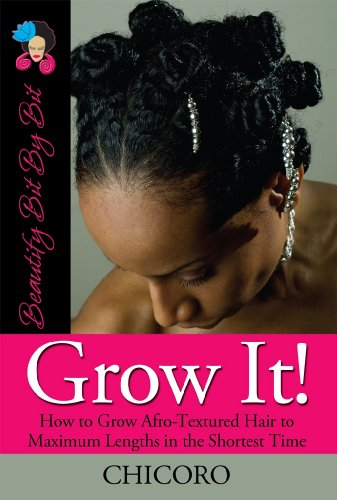 grow-it-how-to-grow-afro-textured-hair-to-maximum-lengths-in-the-shortest-time-beautify-bit-by-bit-b