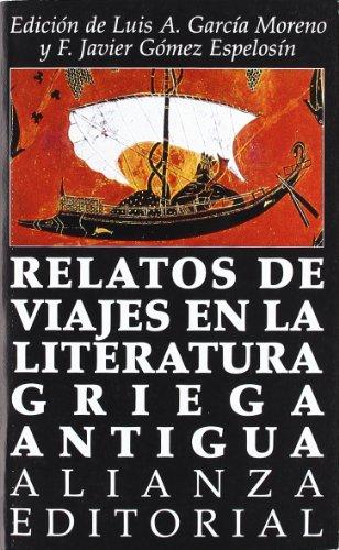 Relatos de viajes en la literatura griega antigua (El Libro De Bolsillo (Lb)) por Luis A. Garcia Moreno