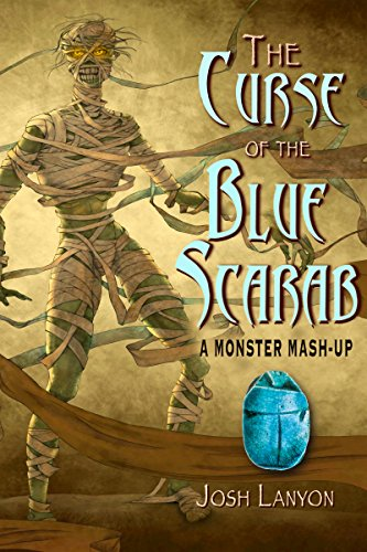The Curse of the Blue Scarab: A Monster Mash-up (English Edition) -
