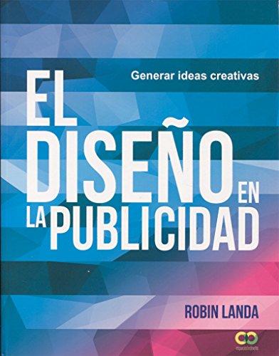 El diseño en la publicidad. Generar ideas creativas (Espacio De Diseño)