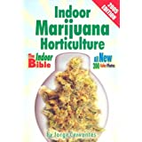 Indoor Marijuana Horticulture: The Indoor Growers Bible: 2003 Edition: The Indoor Growers Bible by Jorge Cervantes (2003-08-02)