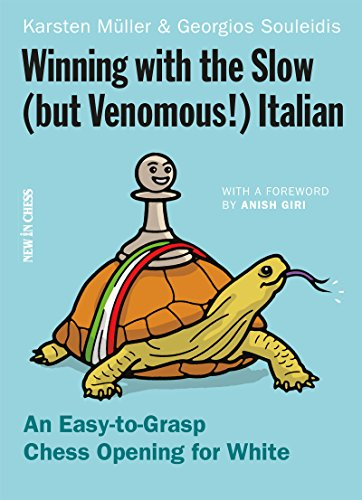 Winning with the Slow (but Venomous!) Italian: An Easy-to-Grasp Chess Opening for White (English Edition)
