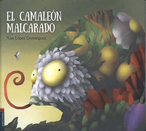 El camaleón malcarado (ALBUM ILUSTRADO INFANTIL) - 9788414001400 por Xan López Domínguez