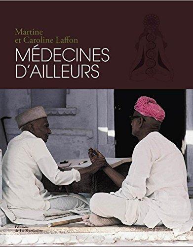 Médecines d'ailleurs par Martine Laffon, Caroline Laffon