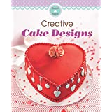 Creative Cake Designs: Our 100 top recipes presented in one cookbook (English Edition)