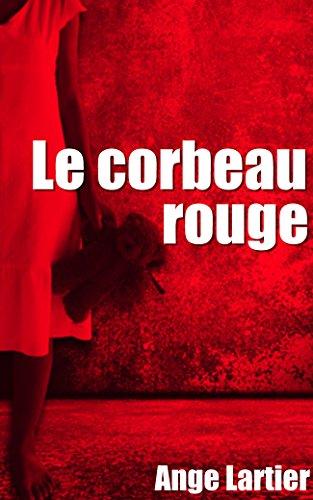 Le corbeau rouge - Ange Lartier