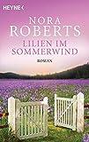 Lilien im Sommerwind: Roman