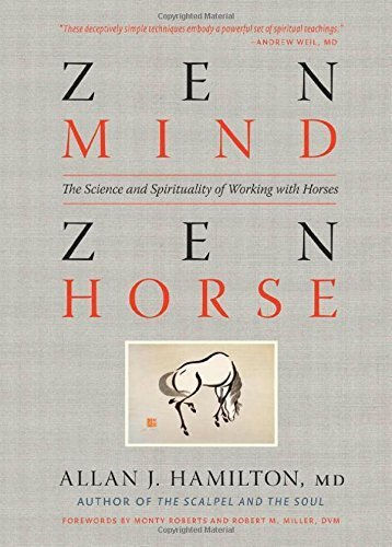 Zen Mind, Zen Horse: The Science and Spirituality of Working with Horses by Hamilton M.D., Allan J. (2011) Paperback