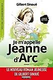 Je m'appelle Jeanne d'arc: Destins extraordinaires - à partir de 9 ans