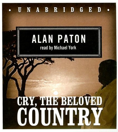 Cry, the Beloved Country (Classic Collection): Written by Alan Paton, 2008 Edition, (Unabridged) Publisher: Blackstone Audiobooks [Audio CD]