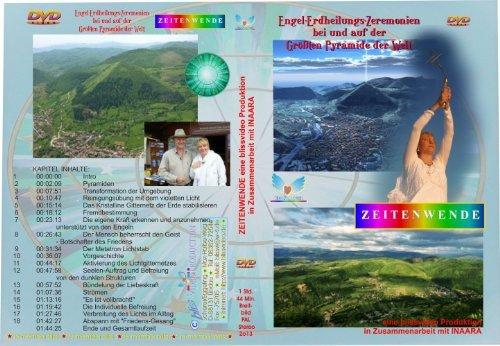 Engel-Erdheilungs-Zeremonien bei der größten Pyramide der Welt 2013 - ZEITENWENDE
