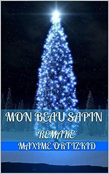 Mon Beau Sapin: Remake par [ORTIZKID, MAXIME]
