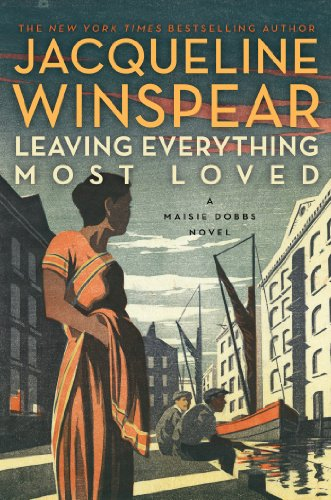 Leaving Everything Most Loved: A Maisie Dobbs Novel (Maisie Dobbs Mysteries Series Book 10) (English Edition)