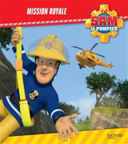 Sam le pompier - Mission royale par