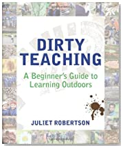 Dirty Teaching: A Beginner\'s Guide to Learning Outdoors