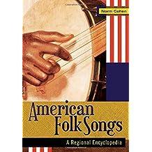 American Folk Songs [2 volumes]: A Regional Encyclopedia (2008-09-30)