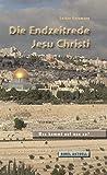 Die Endzeitrede Jesu Christi: Was kommt auf uns zu? (Bibel Aktuell)