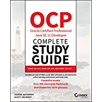 OCP Oracle Certified Professional Java SE 11 Developer Complete Study Guide: Exam 1Z0-815, Exam 1Z0-816, and Exam 1Z0…