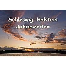 Schleswig-Holstein Jahreszeiten (Posterbuch DIN A2 quer): Schneebedeckte Felder, romantische Abendstimmungen, gelber Raps und roter Mohn festgehalten ... [May 14, 2013] Kolfenbach, Klaus