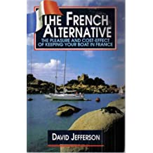 The French Alternative: Pleasure and Cost Effect of Keeping Your Boat in France