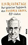 Image de Eierlikörtage: Das geheime Tagebuch des Hendrik Groen, 83 1/4 Jahre