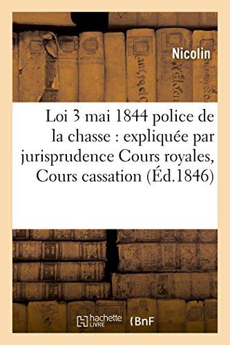 La loi du 3 mai 1844 sur la police de la chasse (Litterature) par NICOLIN