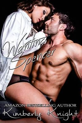 [(Wanting Spencer (Club 24, #2.5))] [By (author) Kimberly Knight] published on (June, 2014)
