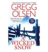 [(A Wicked Snow)] [by: Gregg Olsen]