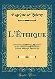 l ethique constitution de l ethique; quatrieme essai sur la morale consideree comme sociologie elementaire classic reprint