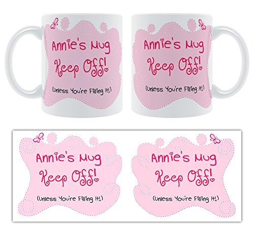"""Tasse, Design: """"Annie's Mug Keep Off! Unless You're Filling It"""" (nicht in deutscher Sprache), personalisierbar, für Damen, groß"""