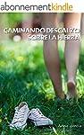 Caminando descalzo sobre la hierba (S...