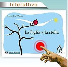 La foglia e la stella: E-book illustrato interattivo per bambini fino ai 4 anni (1-4) (Italian Edition) par [Di Donato, Arcangelo]