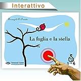 La foglia e la stella: E-book illustrato interattivo per bambini fino ai 4 anni (1-4) (Italian Edition)