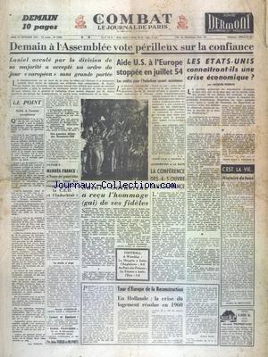 COMBAT [No 2923] du 26/11/1953 - DEMAIN A L'ASSEMBLEE VOTE PERILLEUX SUR LA CONFIANCE - AIDE US A L'EUROPE STOPPEE EN JUILLET 54 - LES ETATS-UNIS CONNAITRONT-ILS UNE CRISE ECONOMIQUE PAR DUBOIN - A LA HAYE - LA CONFERENCE DES 6 S'OUVRE SANS LA FRANCE - FOOT A WEMBLEY - TOUR D'EUROPE DE LA RECONSTRUCTION