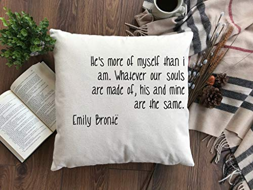 Prz0vprz0v Quote Pillow Cover, Whatever Our Souls Are Made of Ours Are The Same Pillow Cover, Quote Pillow Cover 18 x 18 Inch, Book Quote Gift, Anniversary