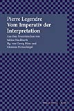 Vom Imperativ der Interpretation