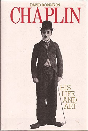 Chaplin: His Life and Art by David Robinson (1987-06-30)