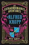 Alfred Kropp, I:Les aventures extraordinaires d'Alfred Kropp